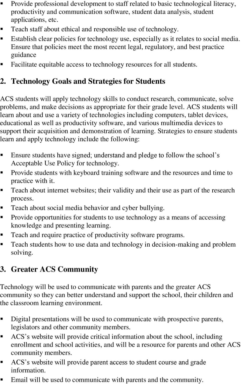 Ensure that policies meet the most recent legal, regulatory, and best practice guidance Facilitate equitable access to technology resources for all students. 2.
