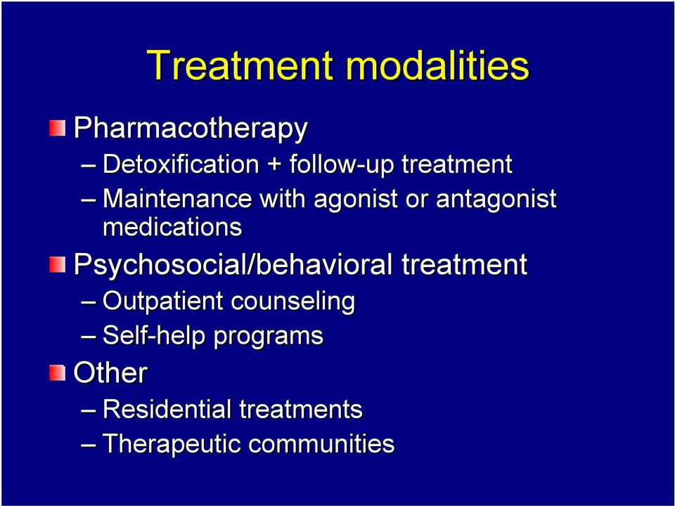 medications Psychosocial/behavioral treatment Outpatient