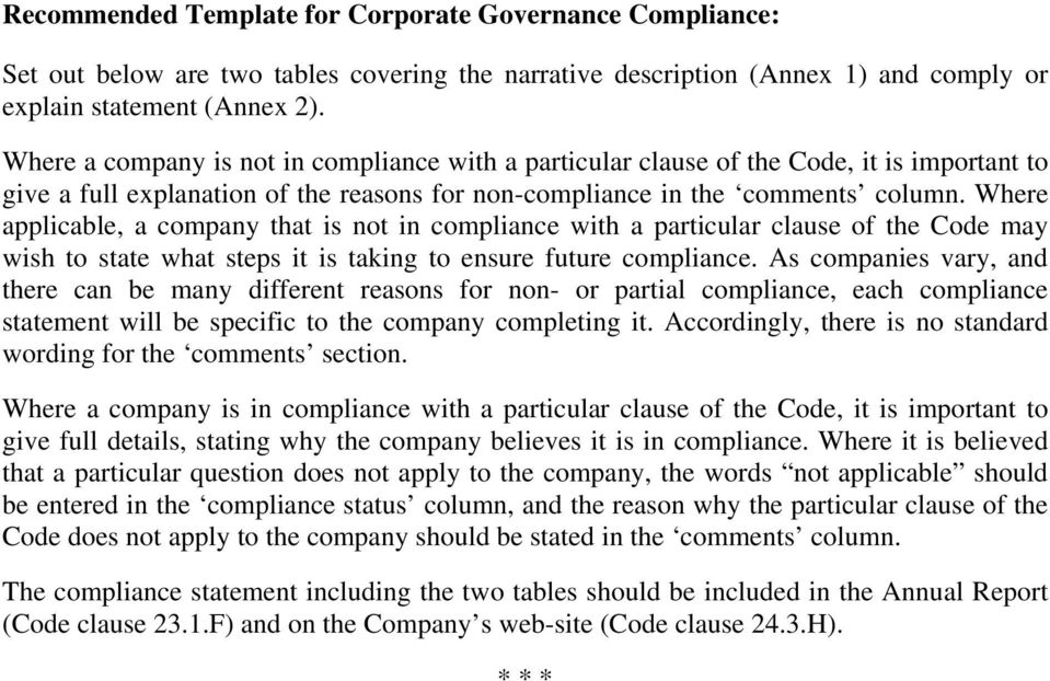 Where applicable, a company that is not in compliance with a particular clause of the Code may wish to state what steps it is taking to ensure future compliance.