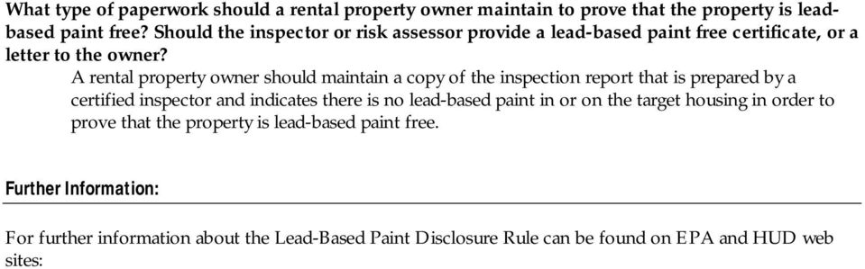 A rental property owner should maintain a copy of the inspection report that is prepared by a certified inspector and indicates there is no lead-based paint in or on the target housing in order to