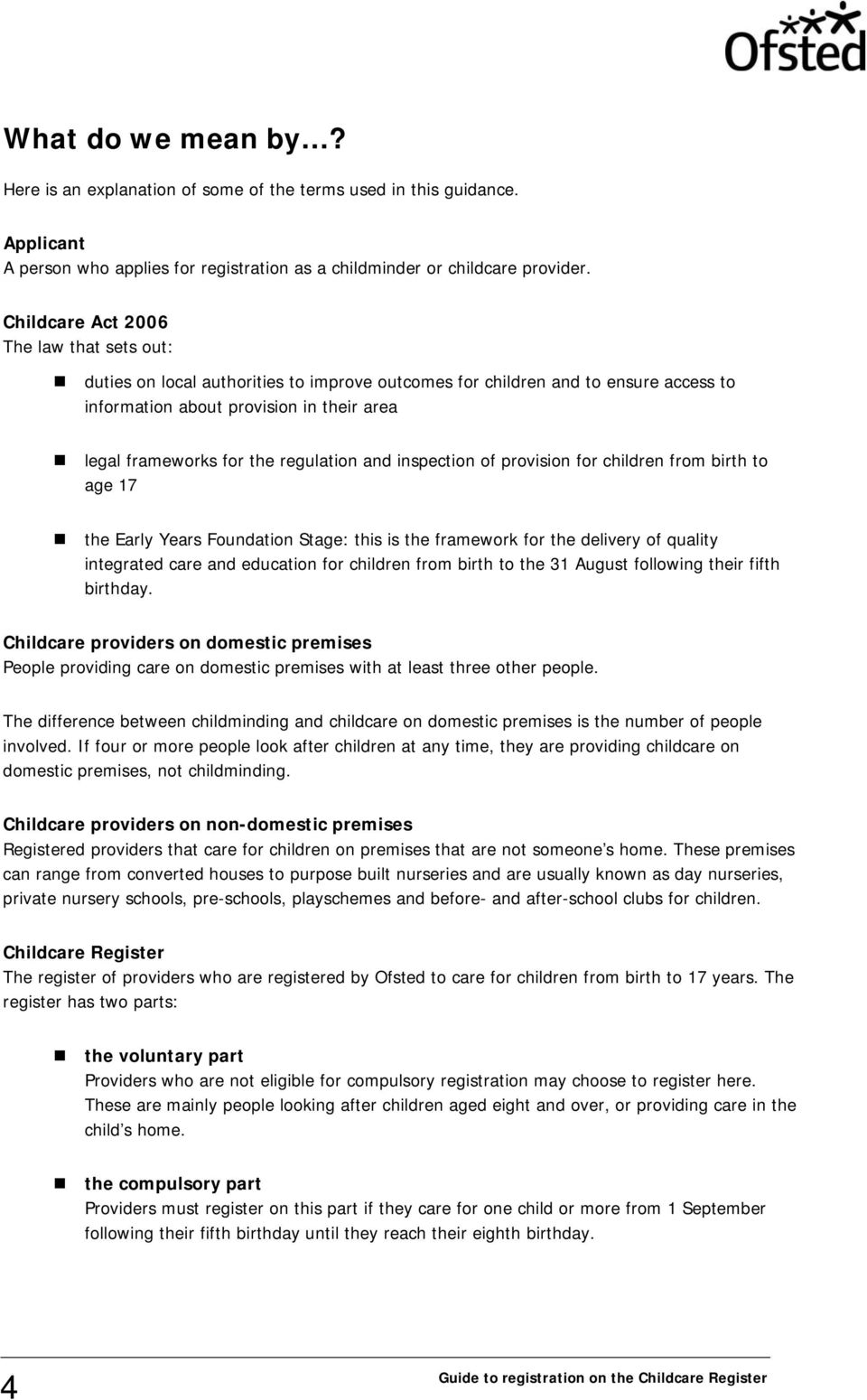 regulation and inspection of provision for children from birth to age 17 the Early Years Foundation Stage: this is the framework for the delivery of quality integrated care and education for children
