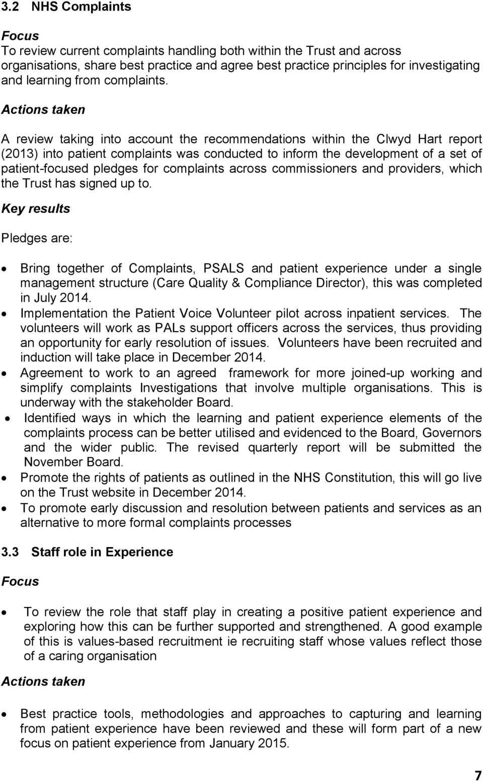 Actions taken A review taking into account the recommendations within the Clwyd Hart report (2013) into patient complaints was conducted to inform the development of a set of patient-focused pledges