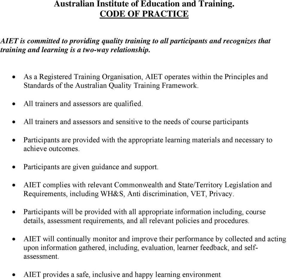 As a Registered Training Organisation, AIET operates within the Principles and Standards of the Australian Quality Training Framework. All trainers and assessors are qualified.