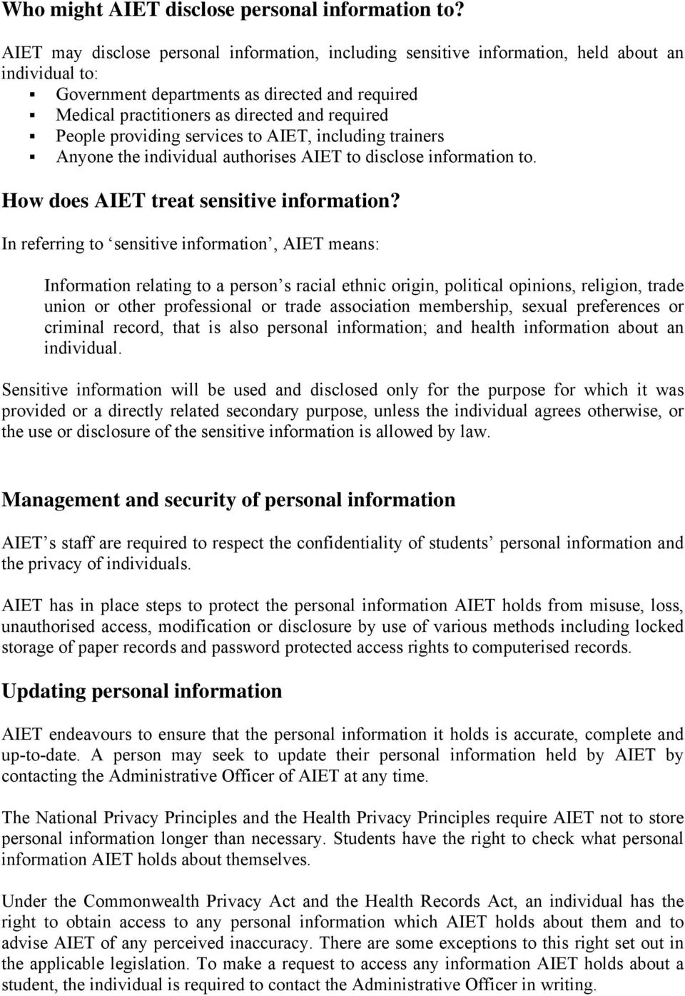 People providing services to AIET, including trainers Anyone the individual authorises AIET to disclose information to. How does AIET treat sensitive information?