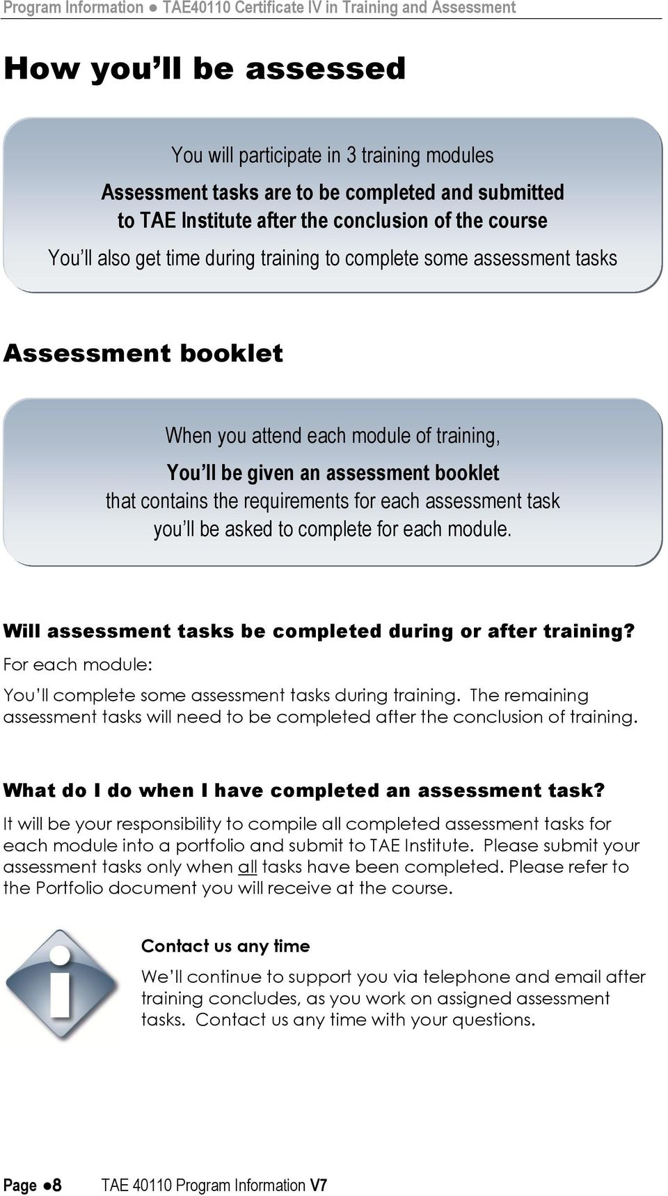 assessment booklet that contains the requirements for each assessment task you ll be asked to complete for each module. Will assessment tasks be completed during or after training?