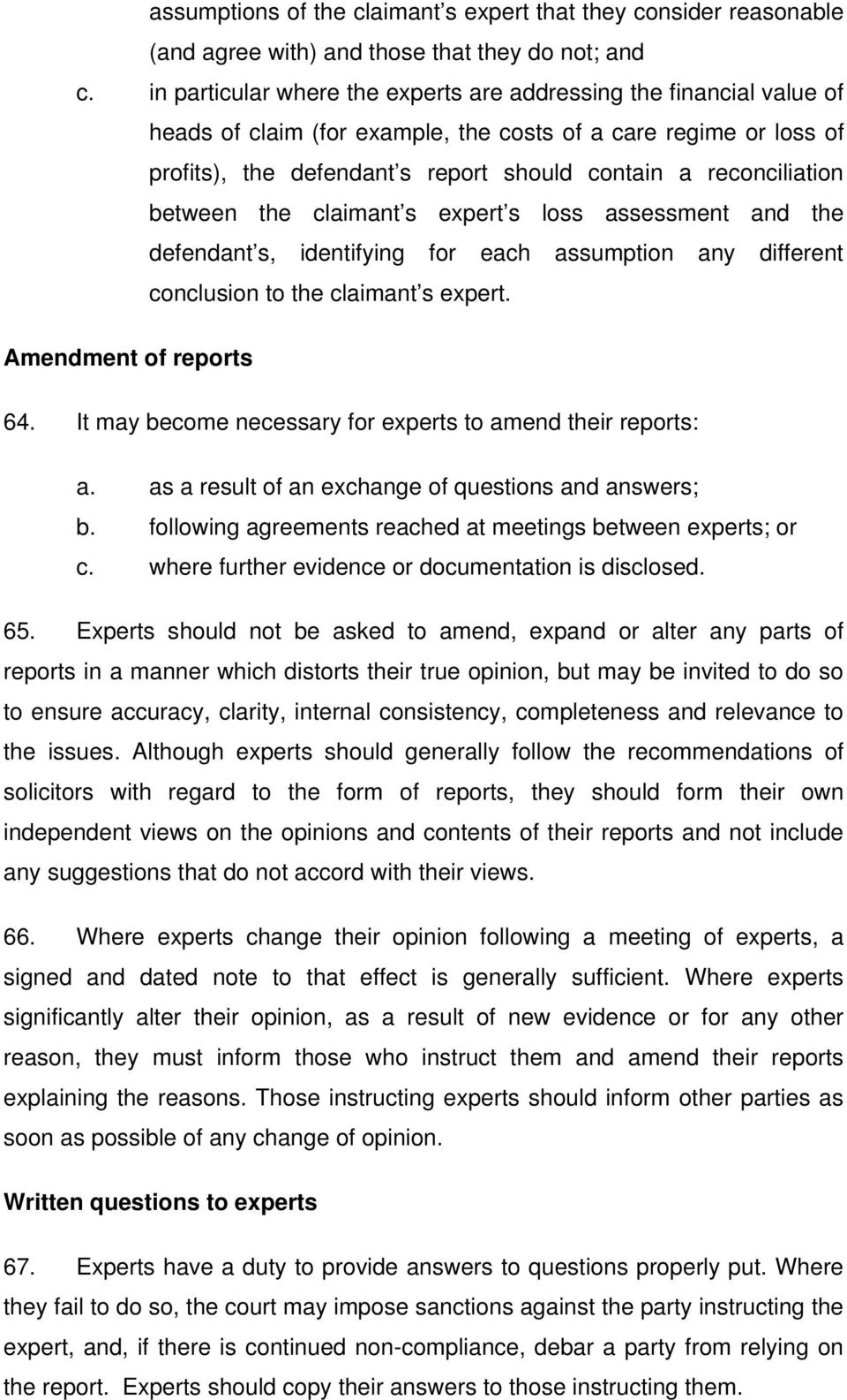 reconciliation between the claimant s expert s loss assessment and the defendant s, identifying for each assumption any different conclusion to the claimant s expert. Amendment of reports 64.