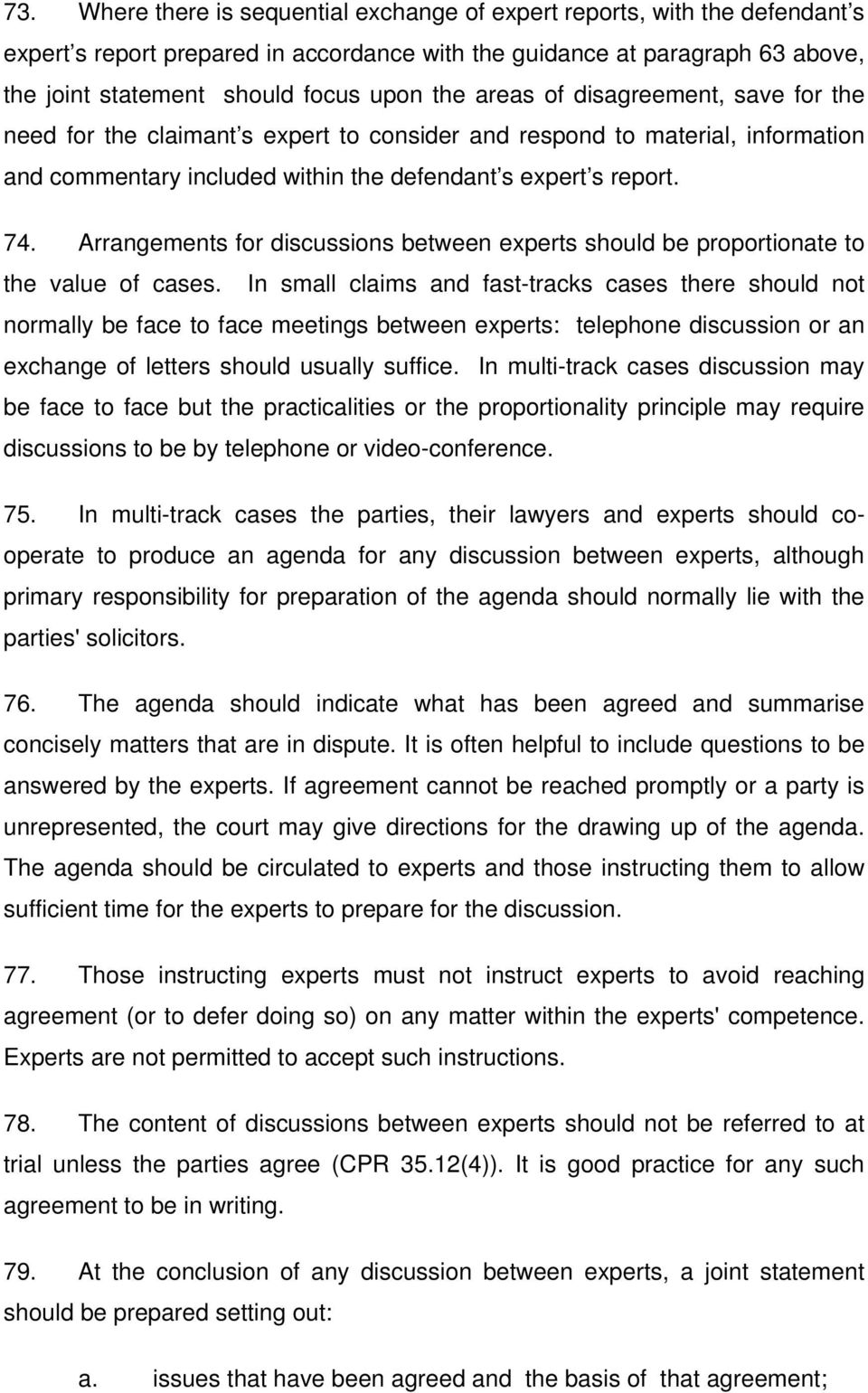 Arrangements for discussions between experts should be proportionate to the value of cases.
