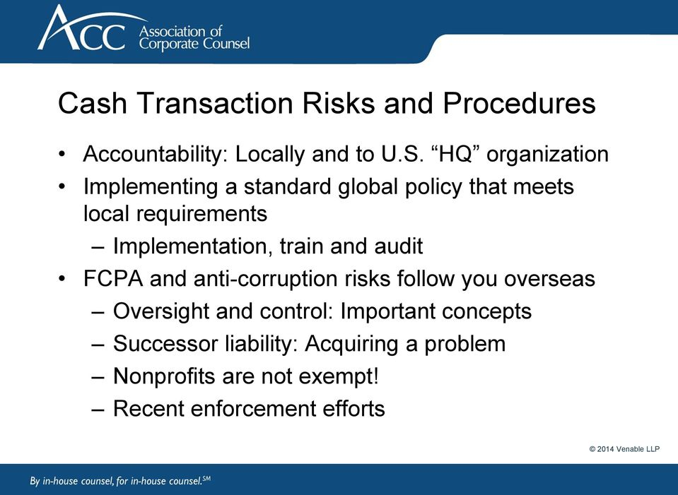 Implementation, train and audit FCPA and anti-corruption risks follow you overseas Oversight