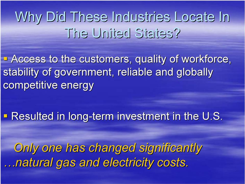 government, reliable and globally competitive energy Resulted in
