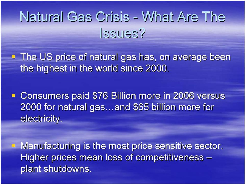 Consumers paid $76 Billion more in 2006 versus 2000 for natural gas and and $65
