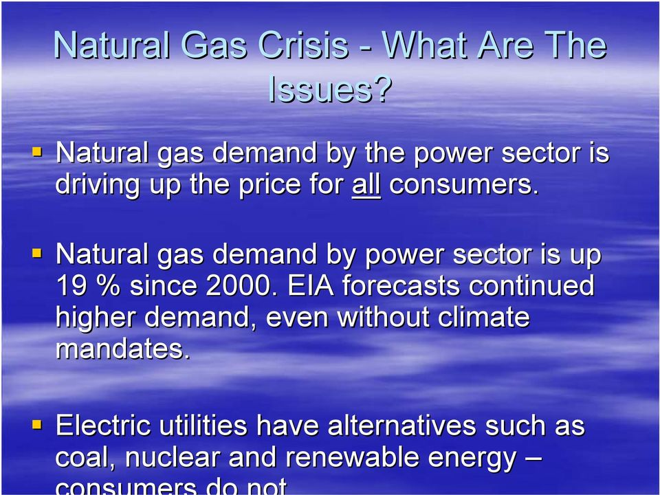 Natural gas demand by power sector is up 19 % since 2000.