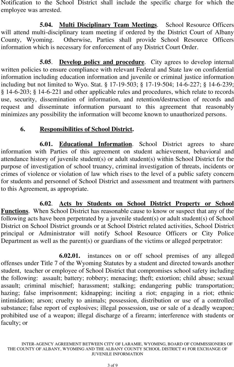 Otherwise, Parties shall provide School Resource Officers information which is necessary for enforcement of any District Court Order. 5.05. Develop policy and procedure.