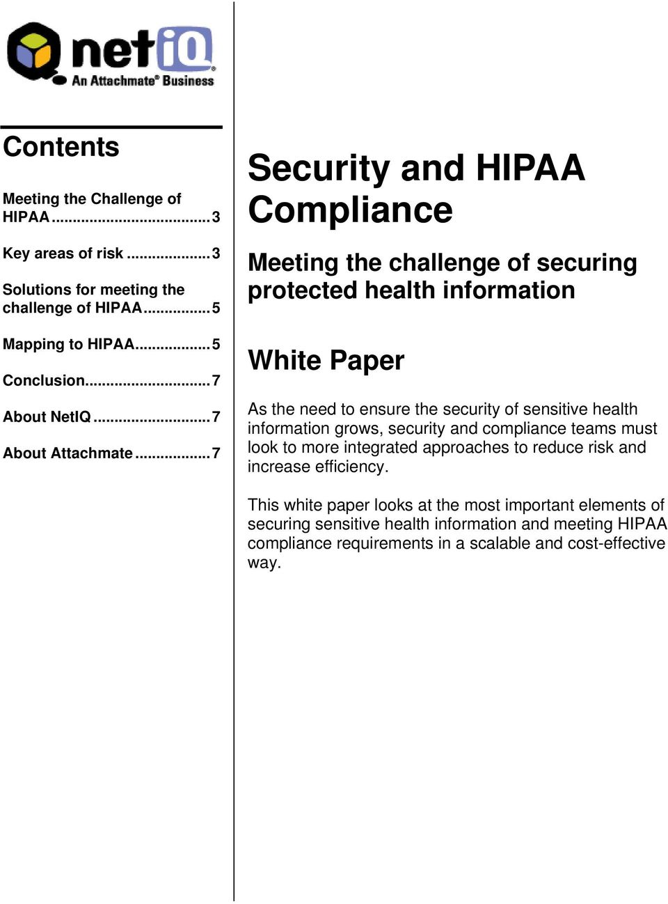 ..7 Security and HIPAA Compliance Meeting the challenge of securing protected health information White Paper As the need to ensure the security of sensitive