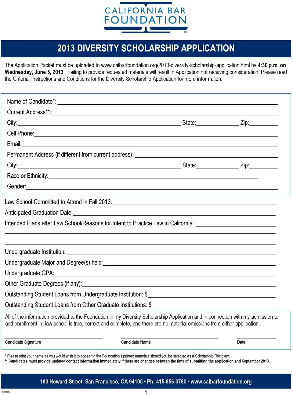 Please read the Criteria, Instructions and Conditions for the Diversity Scholarship Application for more information.