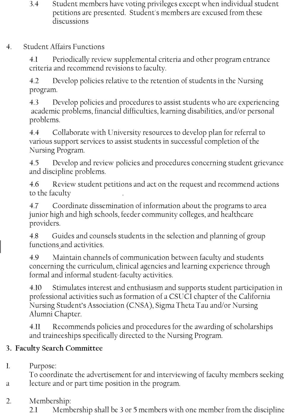 4.3 Develop policies and procedures to assist students who are experiencing academic problems, financial difficulties, learning disabilities, and/or personal problems. 4.