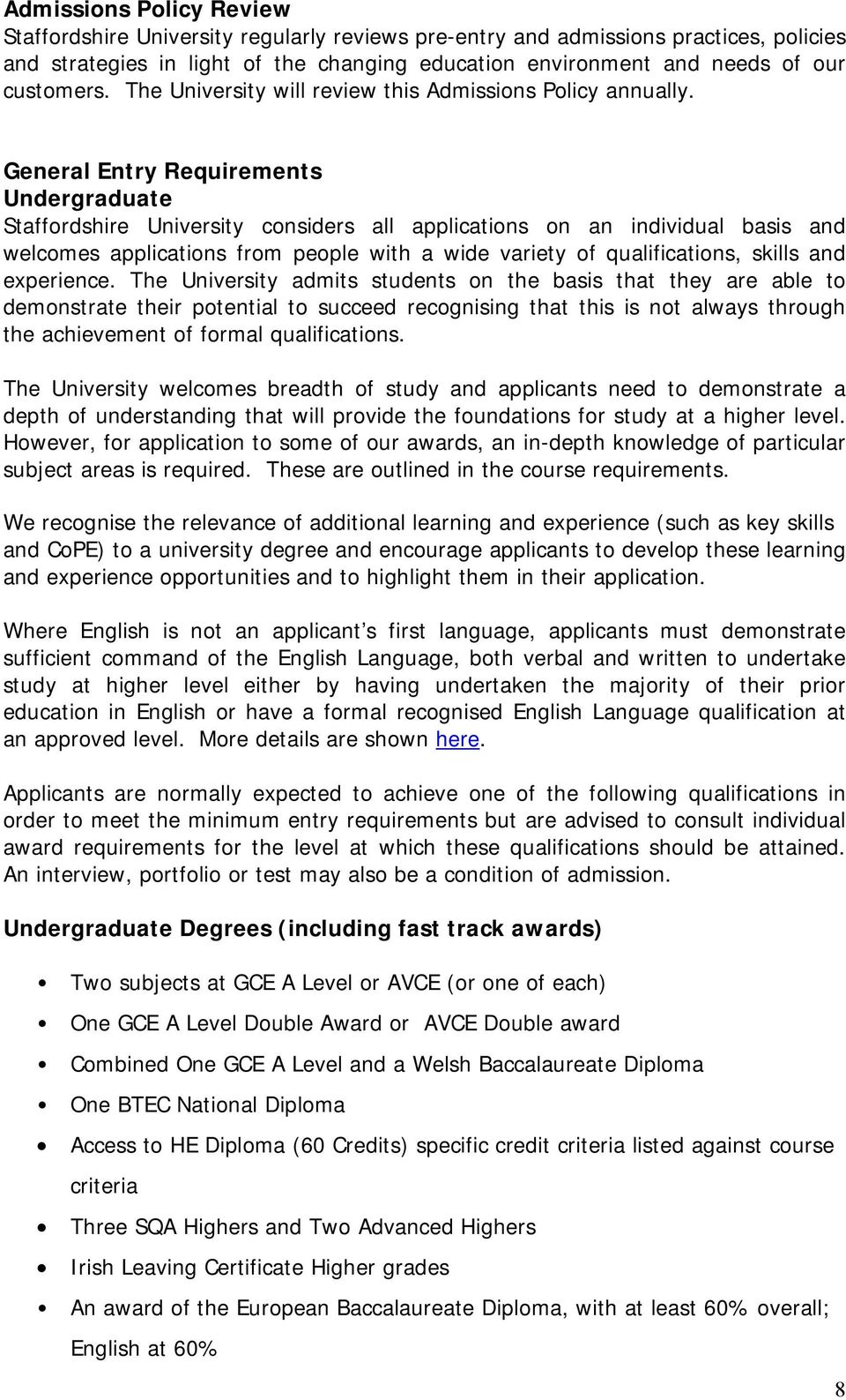 General Entry Requirements Undergraduate Staffordshire University considers all applications on an individual basis and welcomes applications from people with a wide variety of qualifications, skills