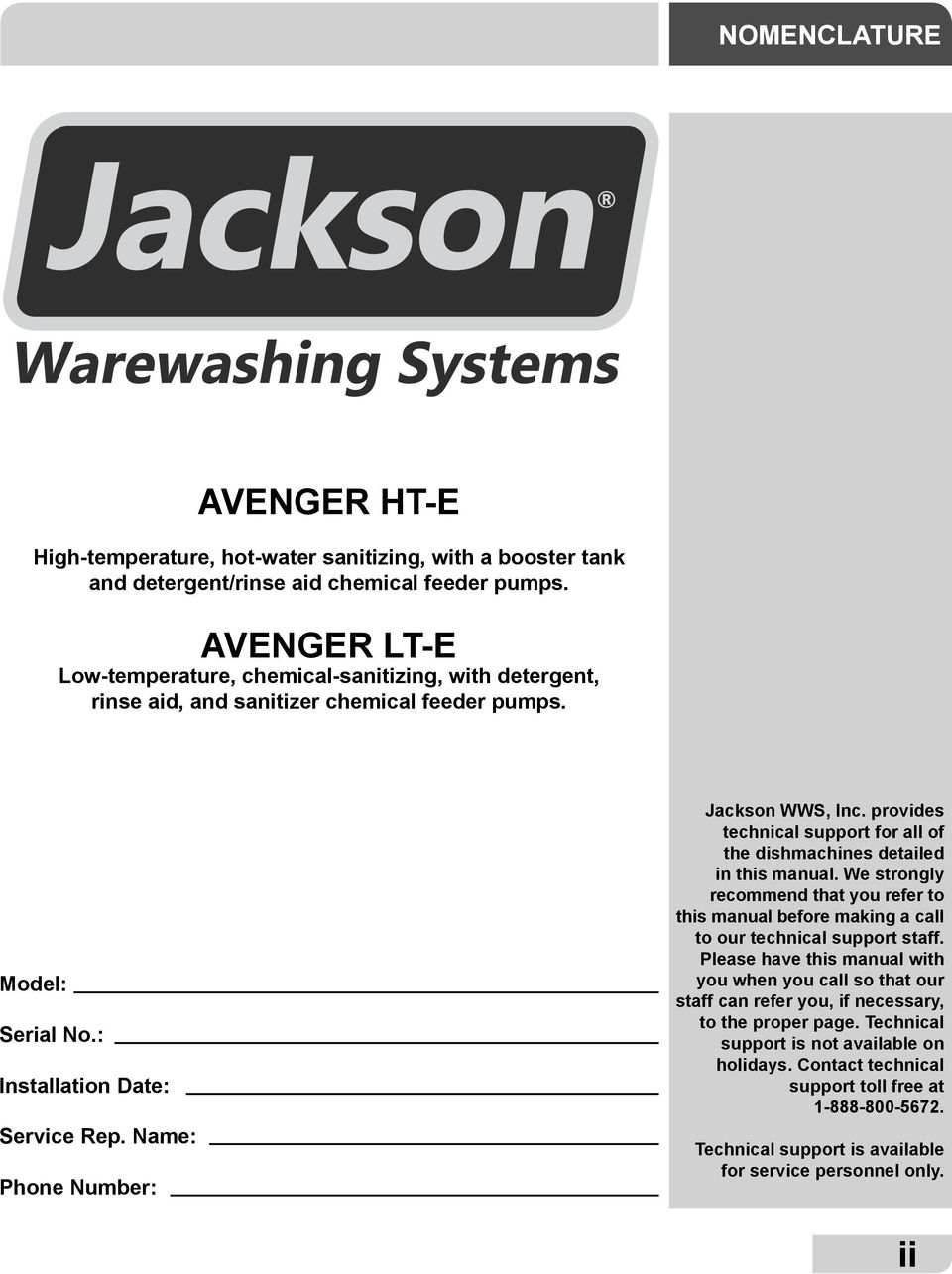 Name: Phone Number: Jackson WWS, Inc. provides technical support for all of