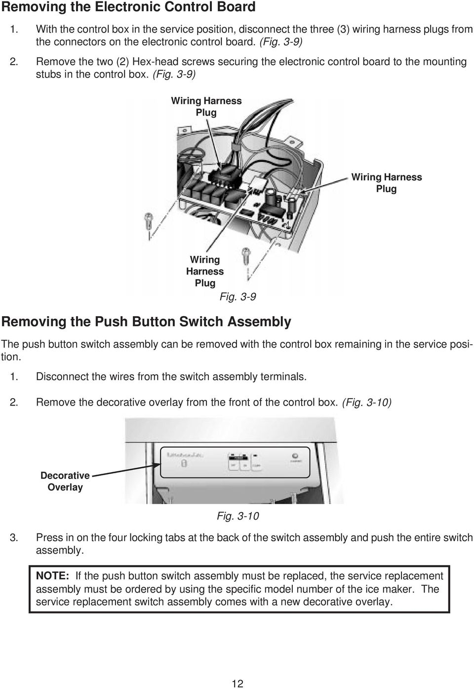 Section One Installation Considerations Pdf Ice Maker Circuit Board Wiring Diagram 3 9 Removing The Push Button Switch Assembly Can Be