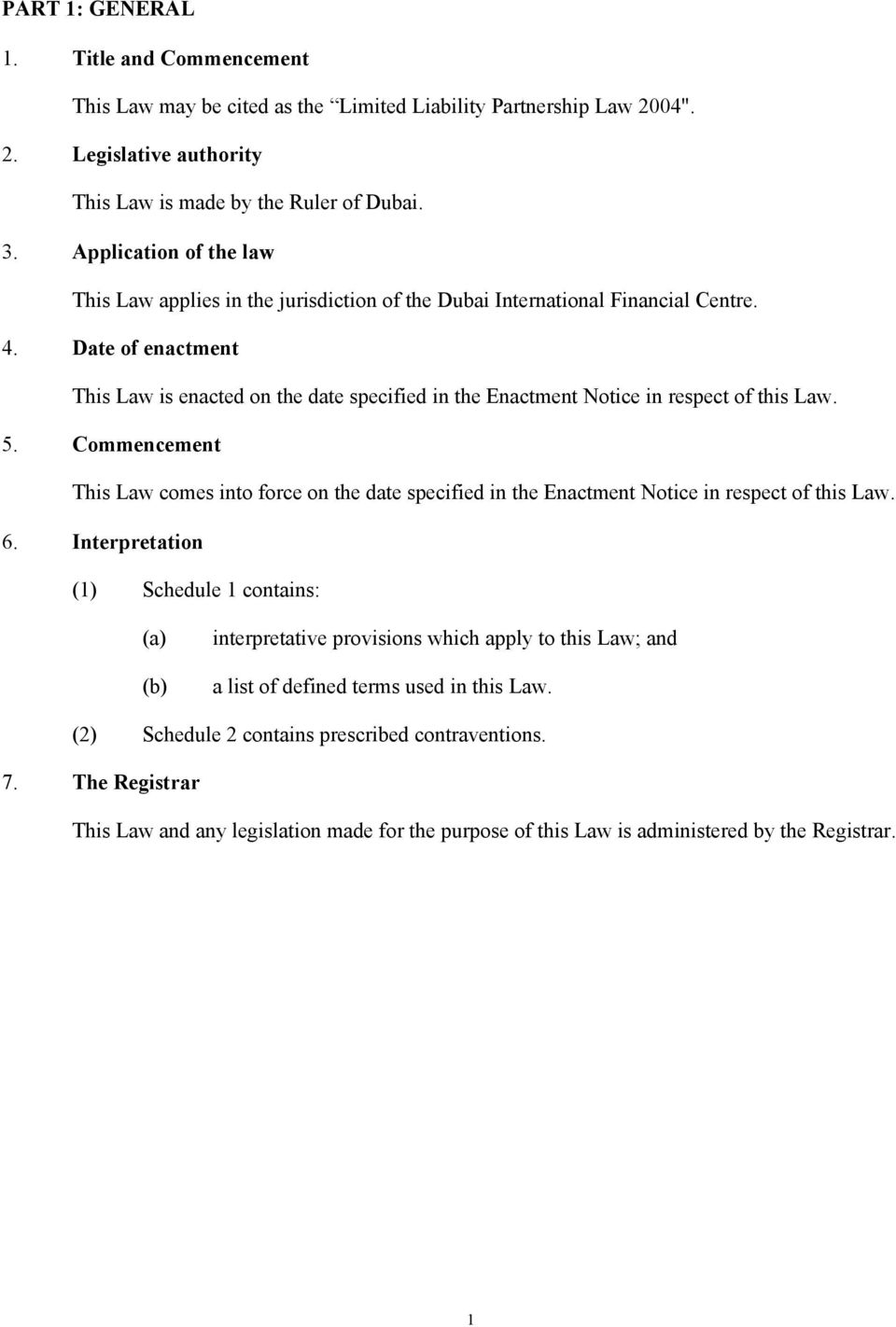 Date of enactment This Law is enacted on the date specified in the Enactment Notice in respect of this Law. 5.