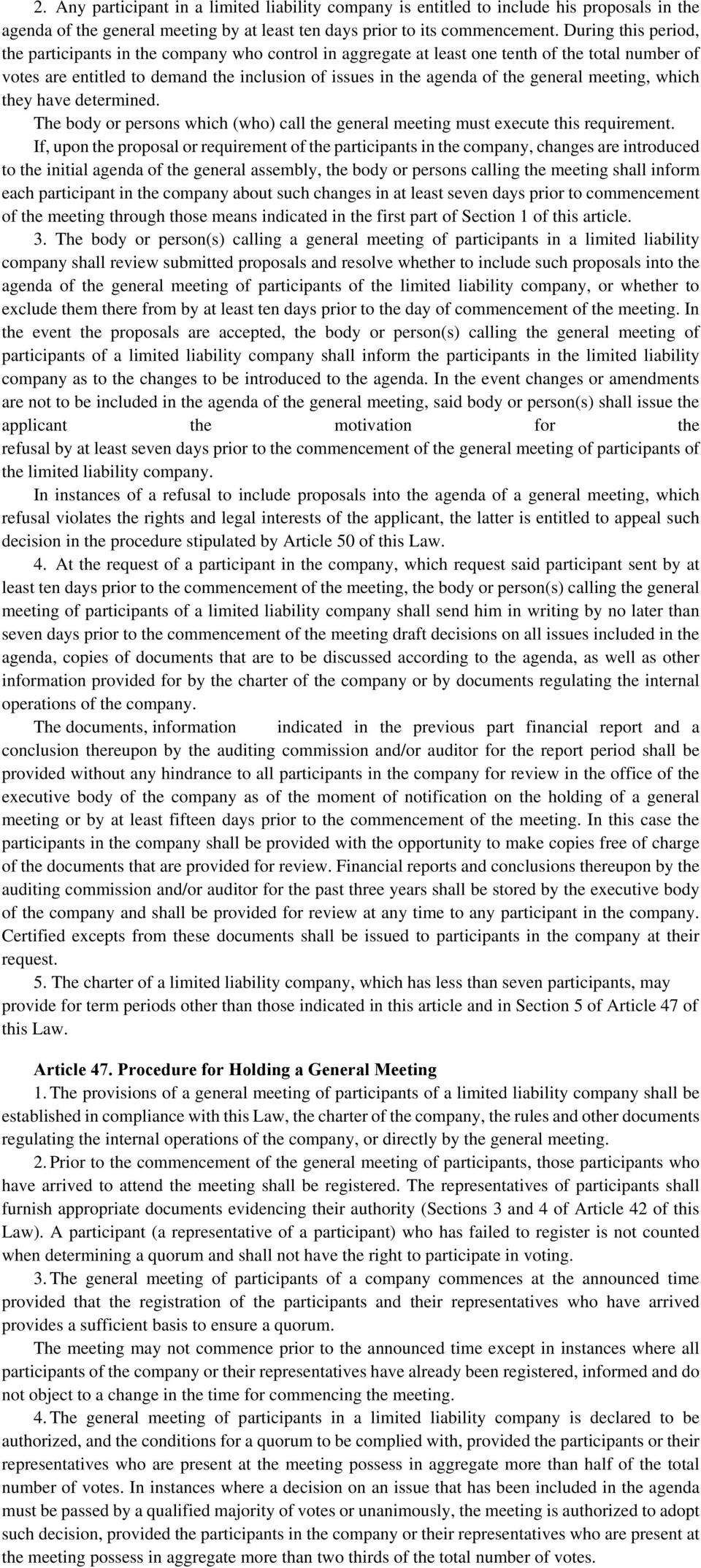 general meeting, which they have determined. The body or persons which (who) call the general meeting must execute this requirement.