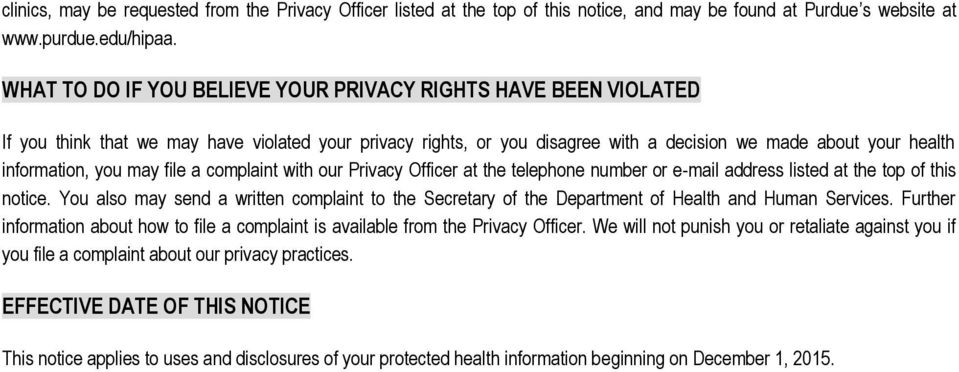 may file a complaint with our Privacy Officer at the telephone number or e-mail address listed at the top of this notice.