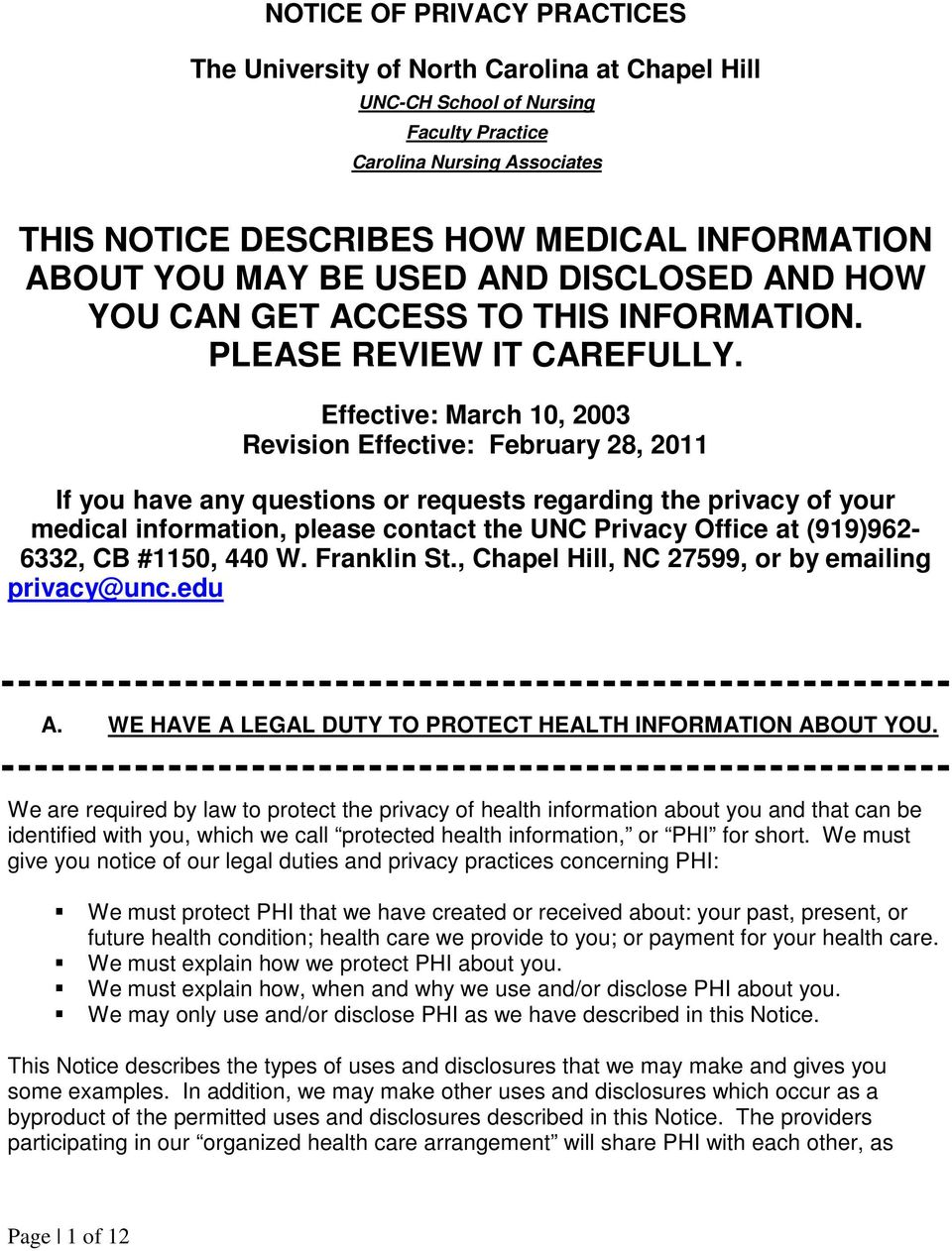 Effective: March 10, 2003 Revision Effective: February 28, 2011 If you have any questions or requests regarding the privacy of your medical information, please contact the UNC Privacy Office at