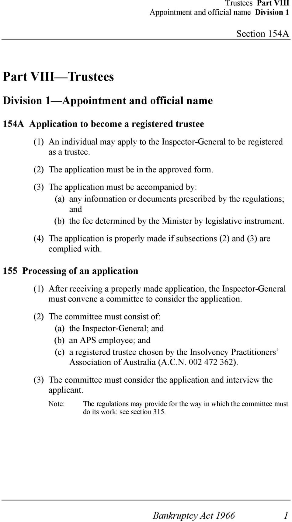 (3) The application must be accompanied by: (a) any information or documents prescribed by the regulations; and (b) the fee determined by the Minister by legislative instrument.