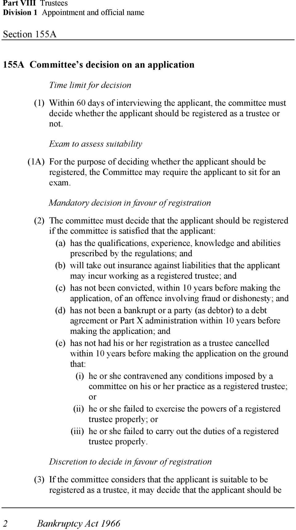 Exam to assess suitability (1A) For the purpose of deciding whether the applicant should be registered, the Committee may require the applicant to sit for an exam.