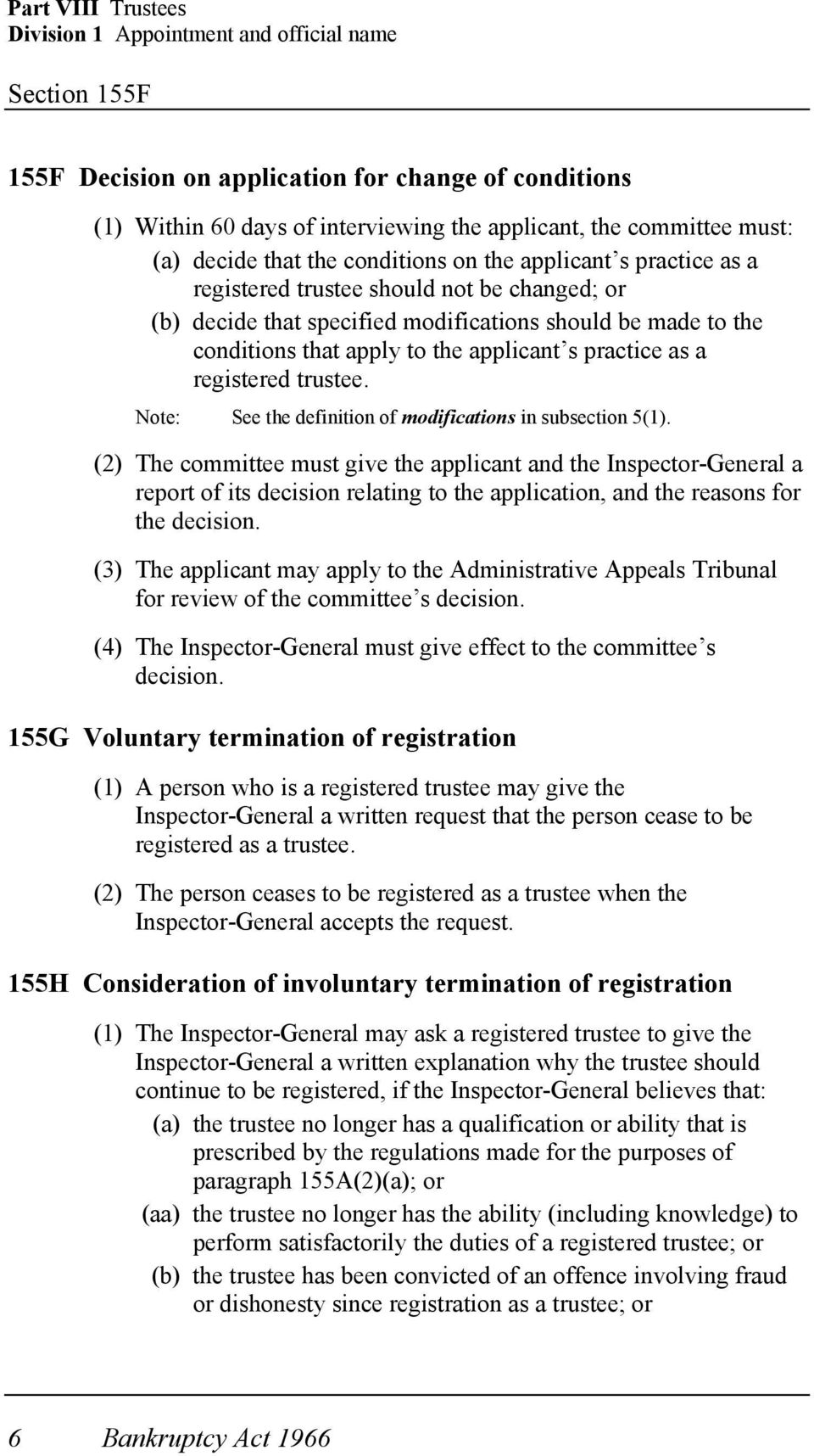 applicant s practice as a registered trustee. Note: See the definition of modifications in subsection 5(1).
