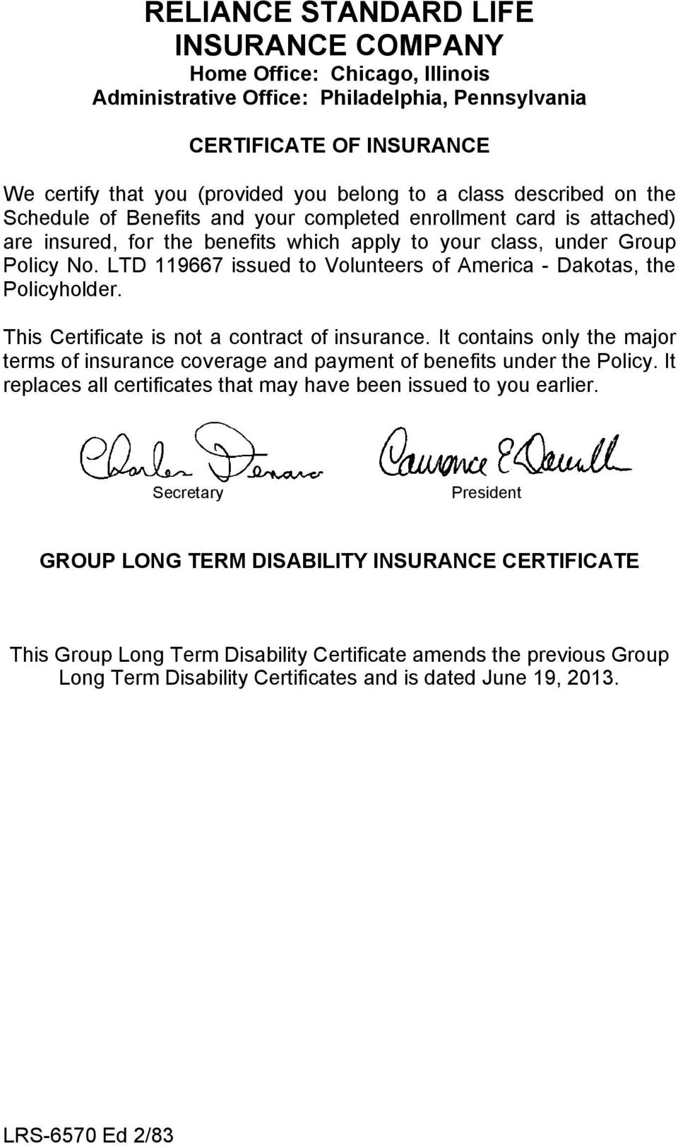 LTD 119667 issued to Volunteers of America - Dakotas, the Policyholder. This Certificate is not a contract of insurance.