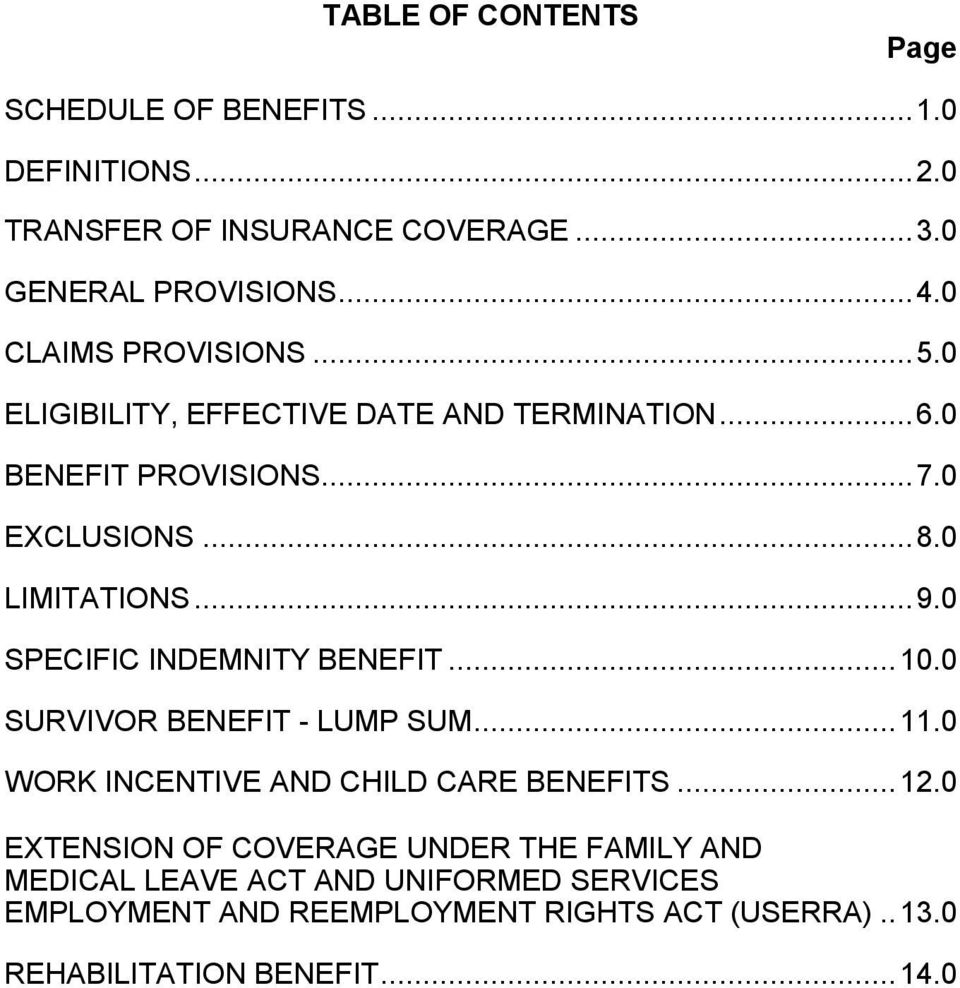 0 SPECIFIC INDEMNITY BENEFIT...10.0 SURVIVOR BENEFIT - LUMP SUM...11.0 WORK INCENTIVE AND CHILD CARE BENEFITS...12.