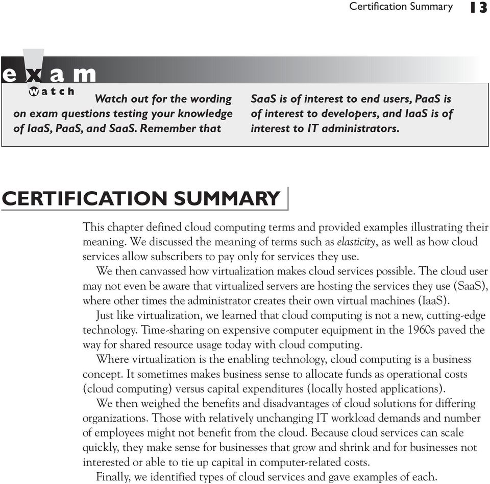 CERTIFICATION SUMMARY This chapter defined cloud computing terms and provided examples illustrating their meaning.