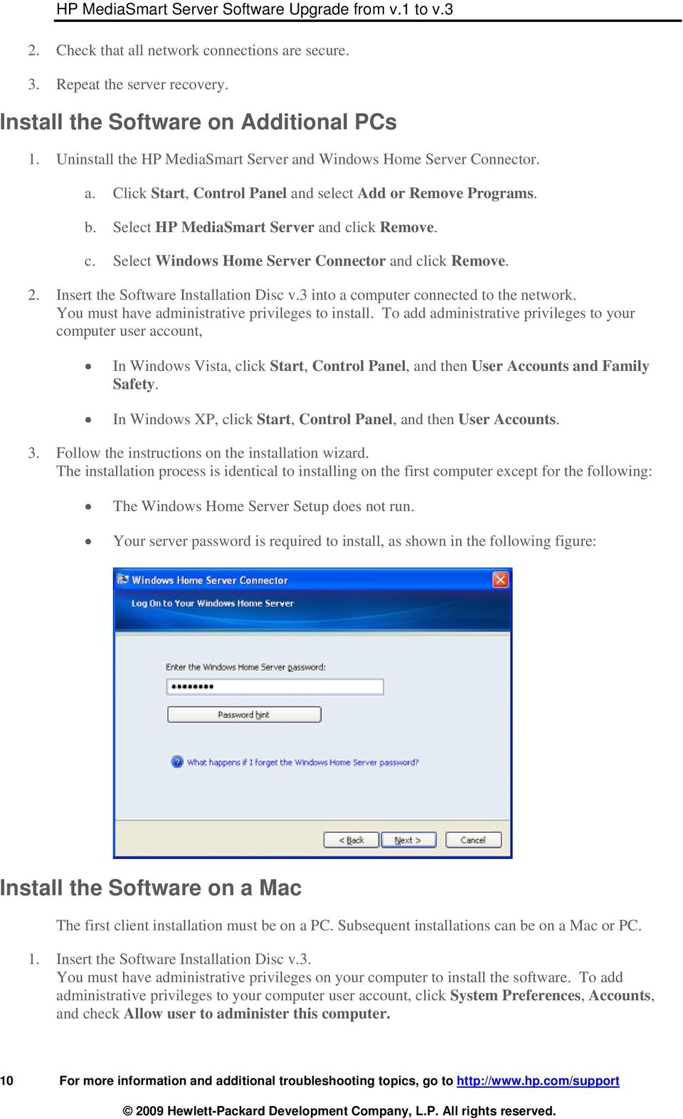 ick Remove. c. Select Windows Home Server Connector and click Remove. 2. Insert the Software Installation Disc v.3 into a computer connected to the network.
