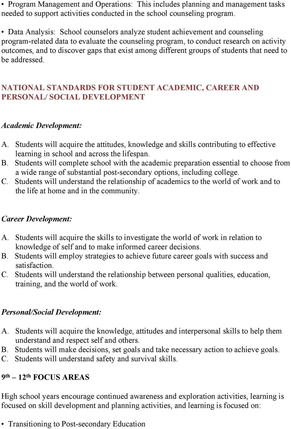 that exist among different groups of students that need to be addressed. NATIONAL STANDARDS FOR STUDENT ACADEMIC, CAREER AND PERSONAL/ SOCIAL DEVELOPMENT Academic Development: A.