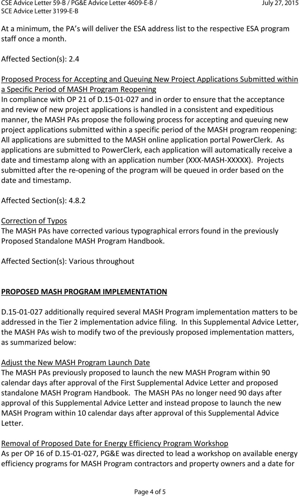 15 01 027 and in order to ensure that the acceptance and review of new project applications is handled in a consistent and expeditious manner, the MASH PAs propose the following process for accepting