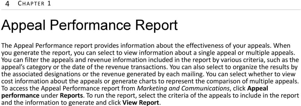 You can filter the appeals and revenue information included in the report by various criteria, such as the appeal s category or the date of the revenue transactions.