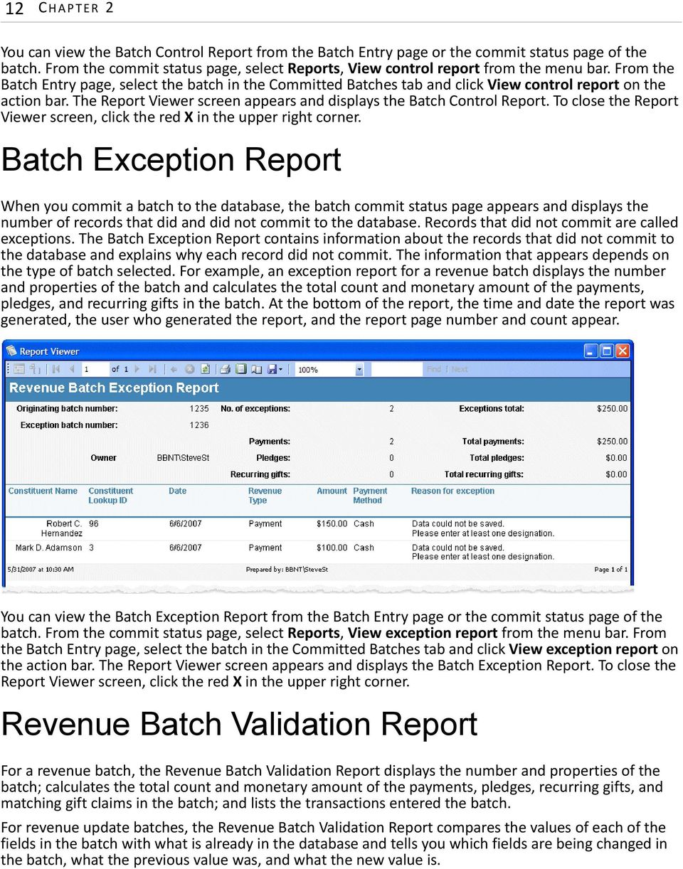 From the Batch Entry page, select the batch in the Committed Batches tab and click View control report on the action bar. The Report Viewer screen appears and displays the Batch Control Report.