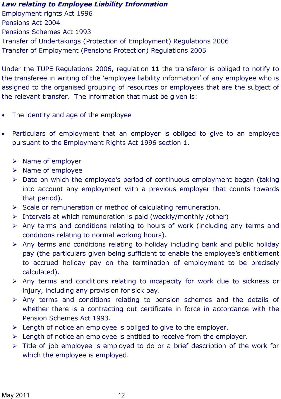of any employee who is assigned to the organised grouping of resources or employees that are the subject of the relevant transfer.