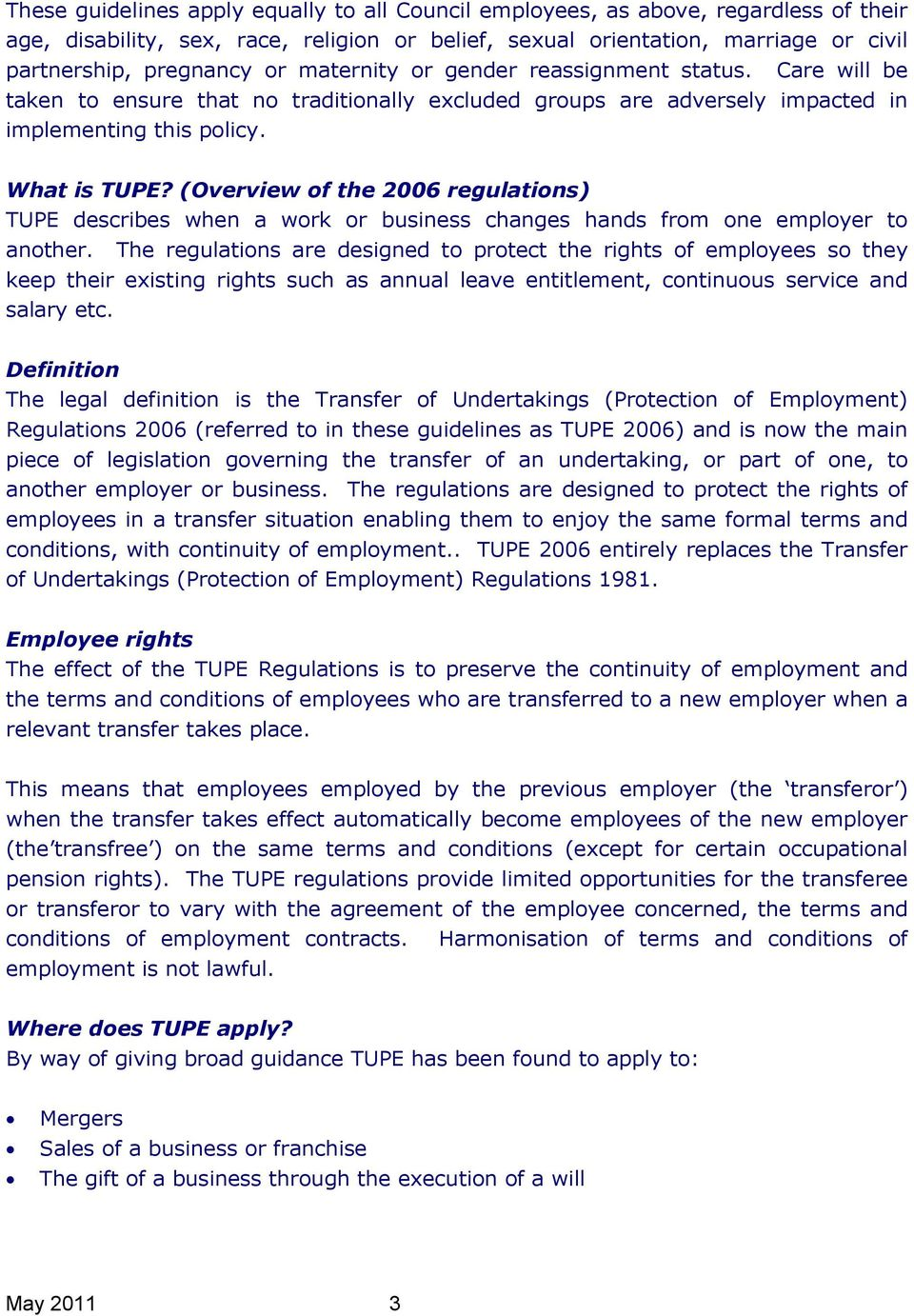 (Overview of the 2006 regulations) TUPE describes when a work or business changes hands from one employer to another.