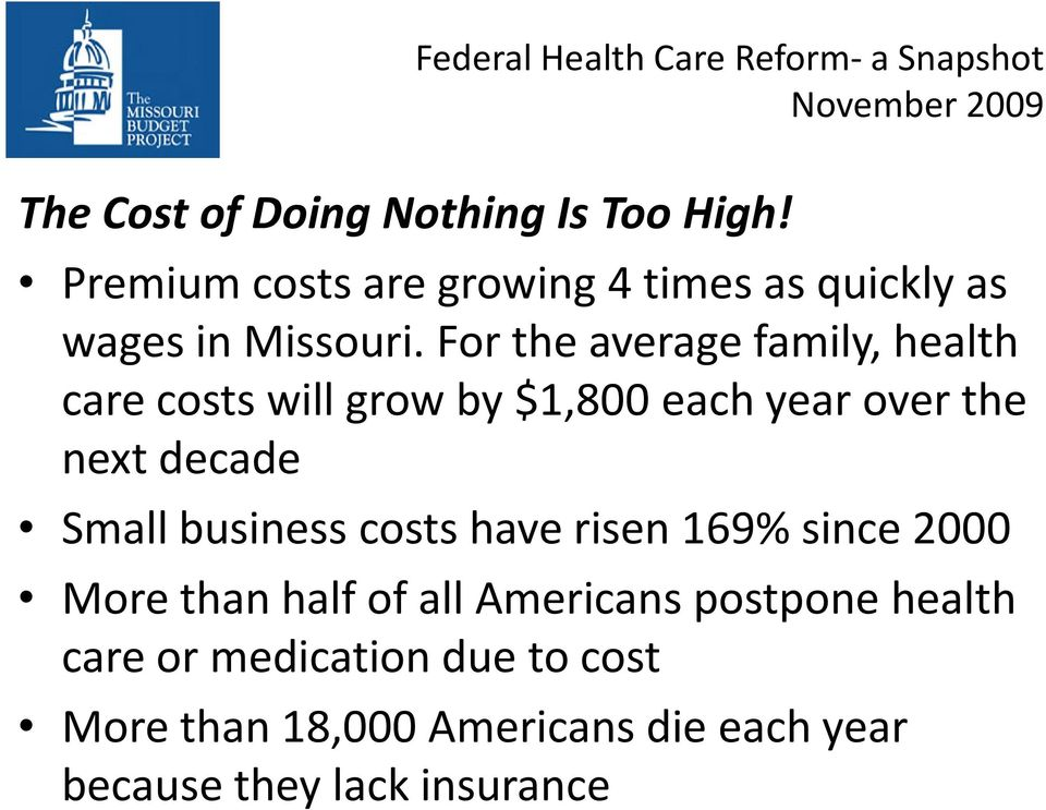 For the average family, health care costs will grow by $1,800 each year over the next decade Small