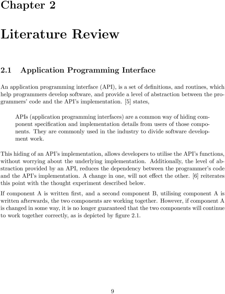 between the programmers code and the API s implementation.