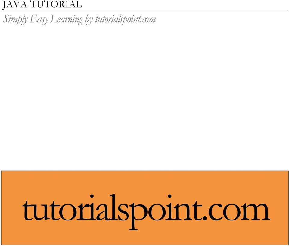 JAVA TUTORIAL  Simply Easy Learning by tutorialspoint com