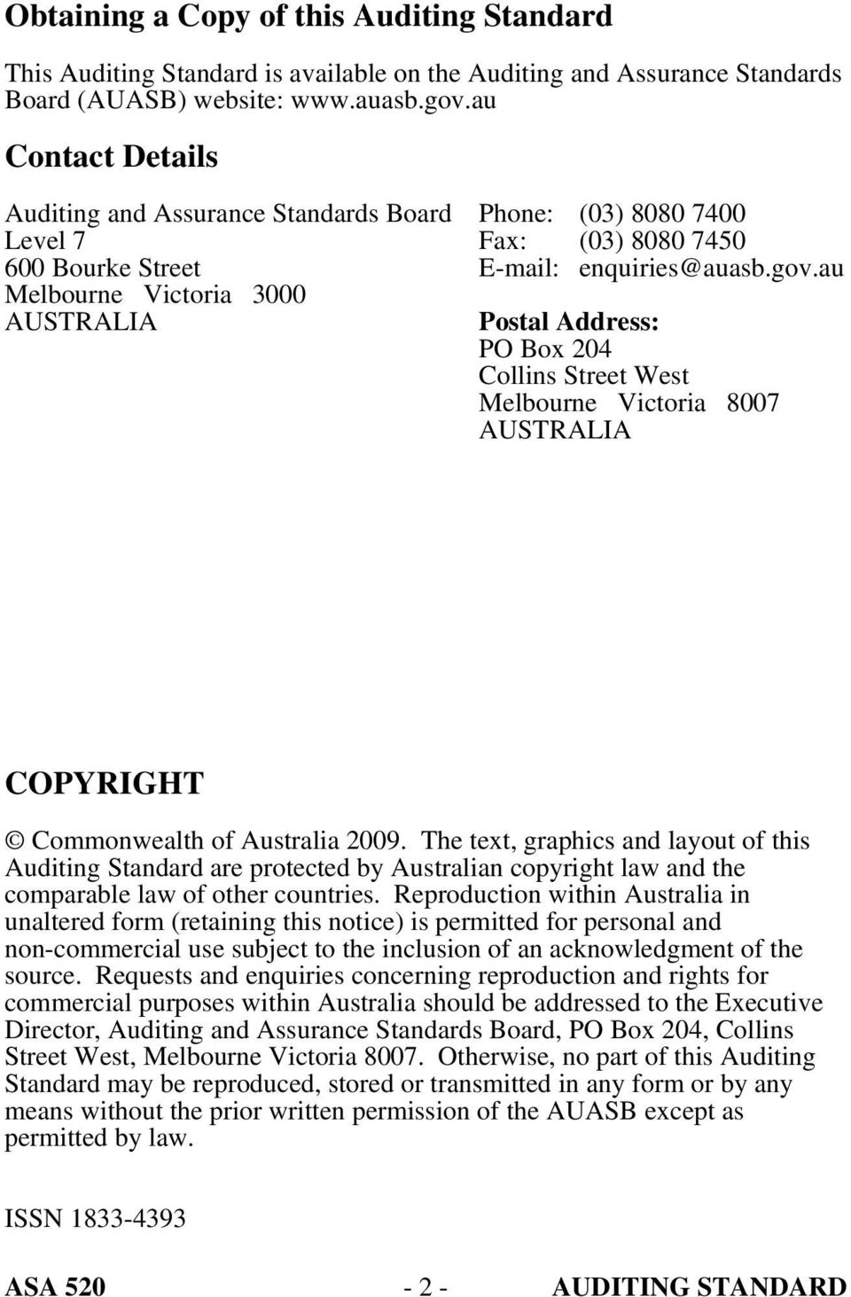 au Postal Address: PO Box 204 Collins Street West Melbourne Victoria 8007 AUSTRALIA COPYRIGHT Commonwealth of Australia 2009.