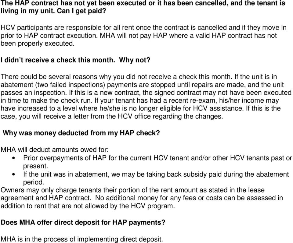 MHA will not pay HAP where a valid HAP contract has not been properly executed. I didn t receive a check this month. Why not? There could be several reasons why you did not receive a check this month.