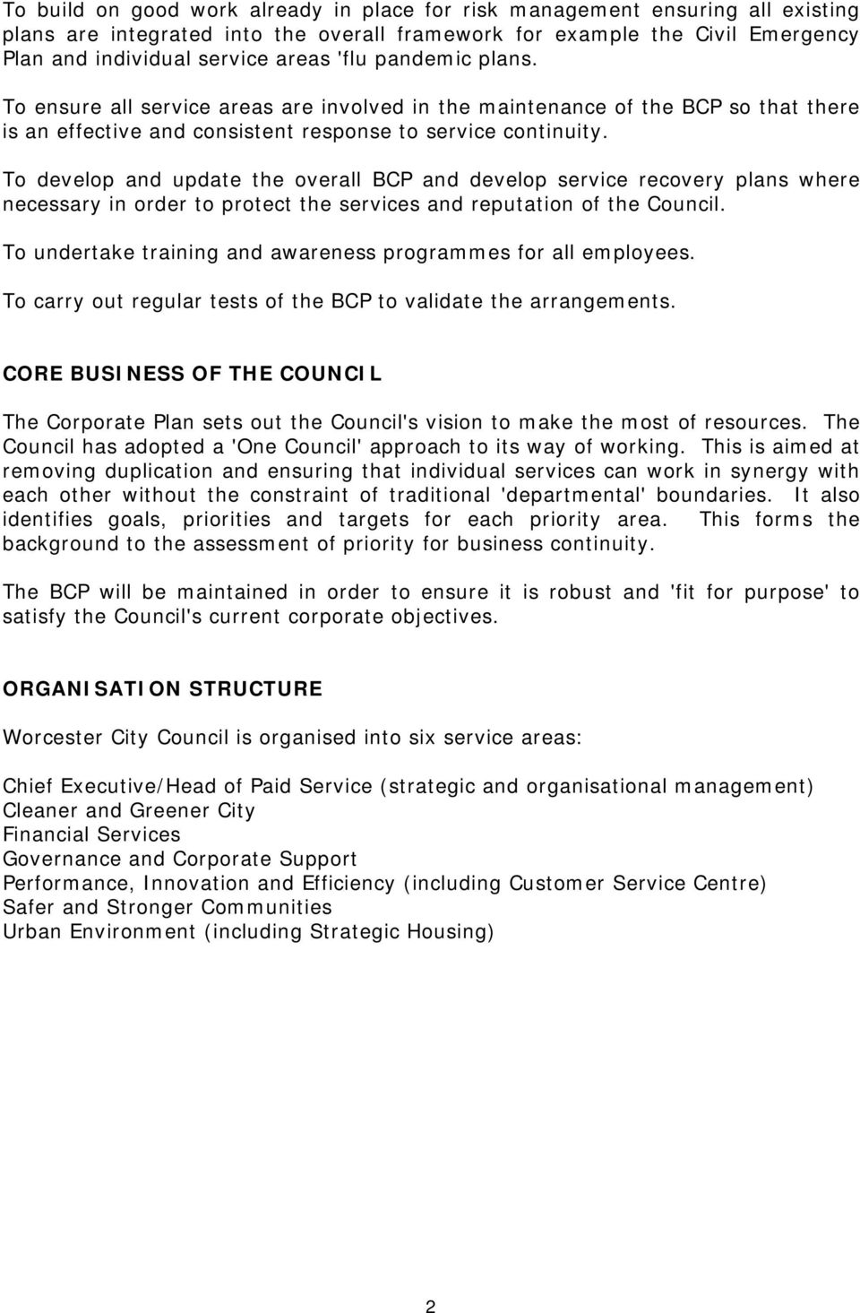 To develop and update the overall BCP and develop service recovery plans where necessary in order to protect the services and reputation of the Council.