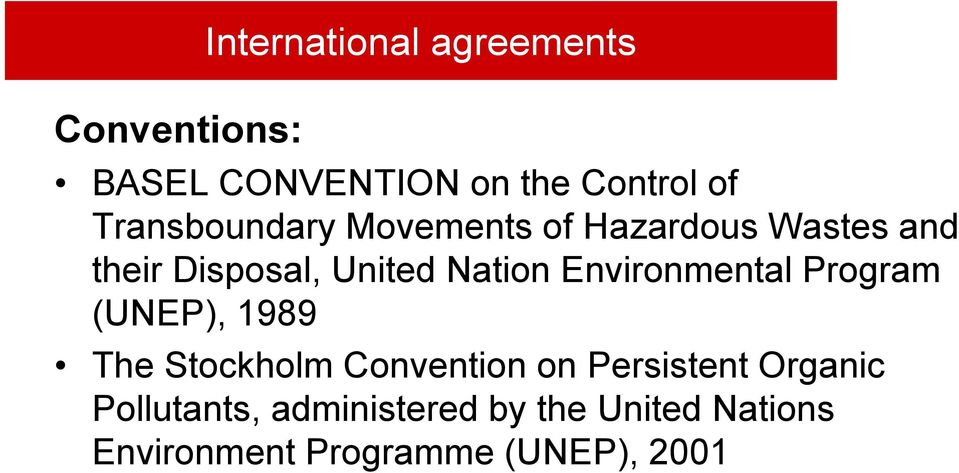 Environmental Program (UNEP), 1989 The Stockholm Convention on Persistent