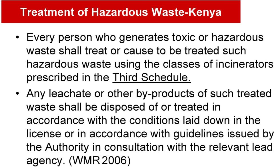 Any leachate or other by-products of such treated waste shall be disposed of or treated in accordance with the