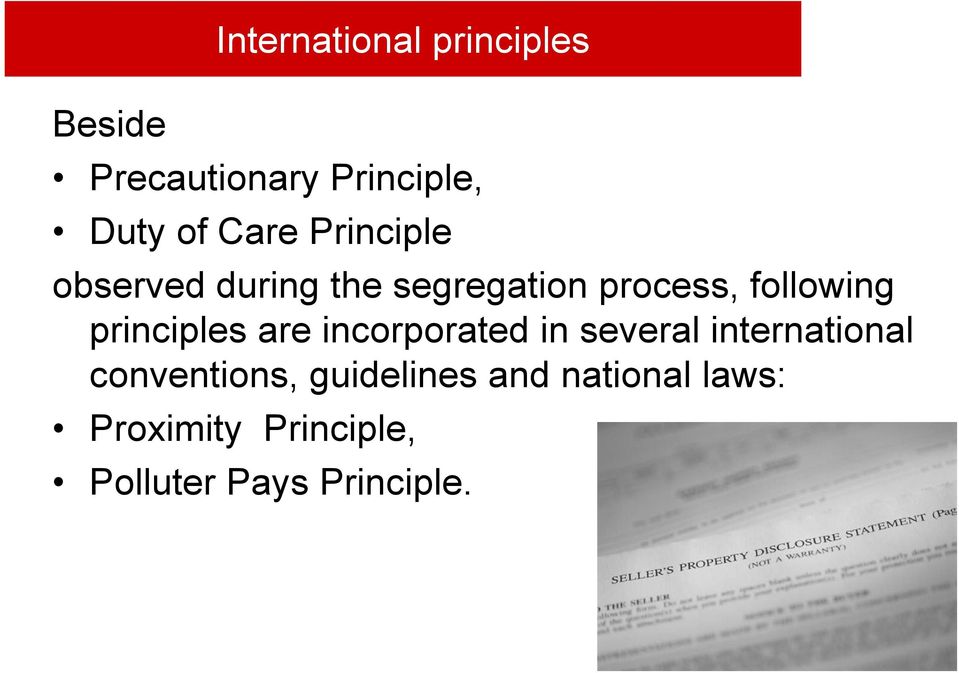 principles are incorporated in several international conventions,