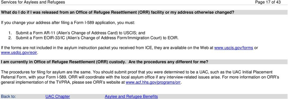 Submit a Form EOIR-33/IC (Alien s Change of Address Form/Immigration Court) to EOIR.