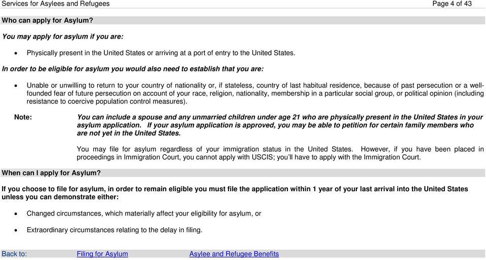 In order to be eligible for asylum you would also need to establish that you are: Unable or unwilling to return to your country of nationality or, if stateless, country of last habitual residence,